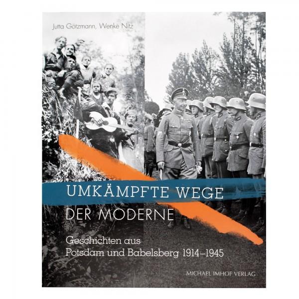 Umkämpfte Wege der Moderne - Geschichten aus Potsdam & Babelsberg 1914 -1945