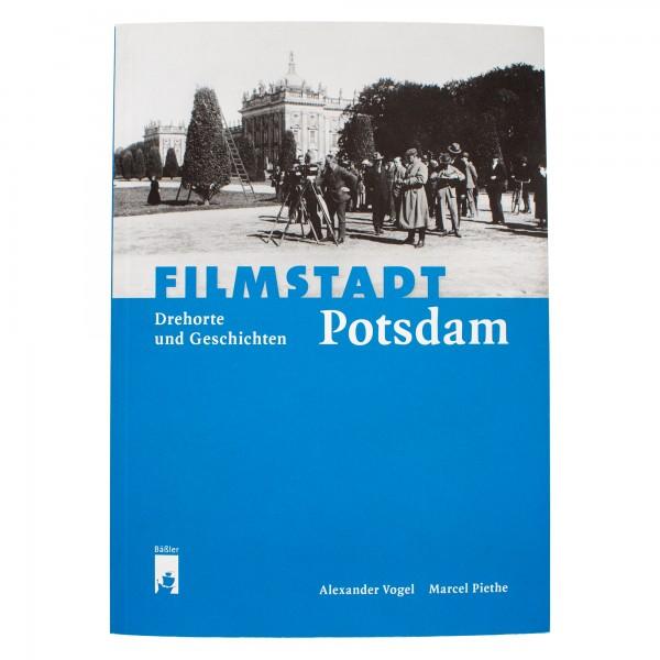 Filmstadt Potsdam – Drehorte und Geschichte