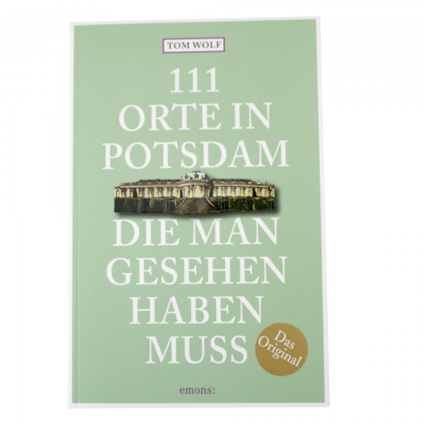 111 Orte in Potsdam, die man gesehen haben muss!